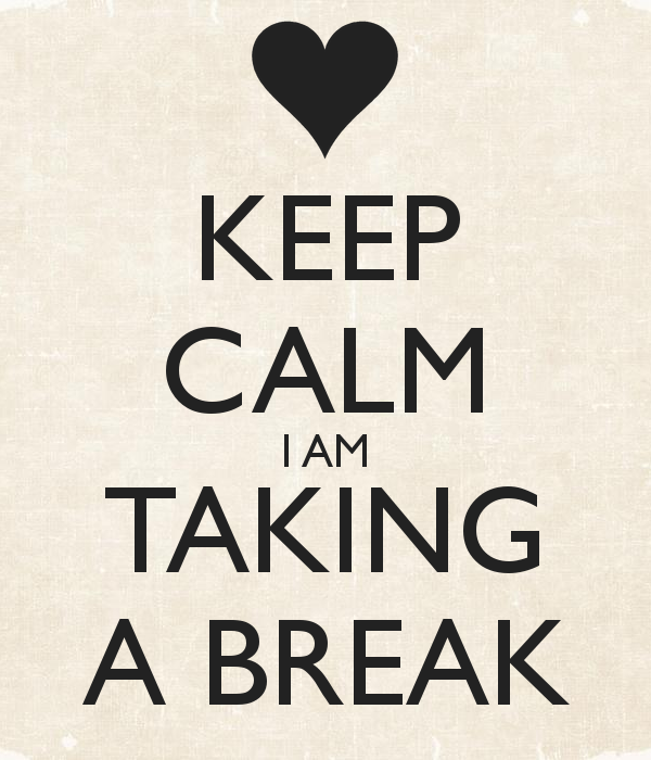 keep-calm-i-am-taking-a-break-1[1]